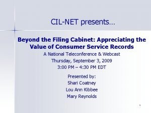 CILNET presents Beyond the Filing Cabinet Appreciating the