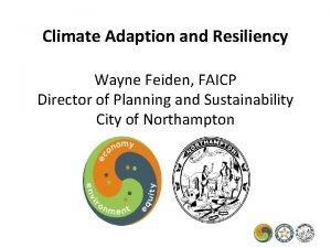 Climate Adaption and Resiliency Wayne Feiden FAICP Director