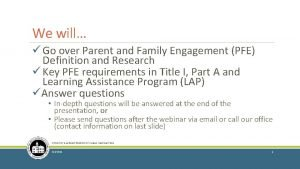 We will Go over Parent and Family Engagement