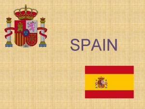 SPAIN The location and the capital city Spain