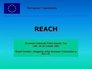 European Commission REACH European Chemicals Policy Experts Tour