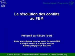 La rsolution des conflits au FEM Prsent par