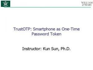 Trust OTP Smartphone as OneTime Password Token Instructor