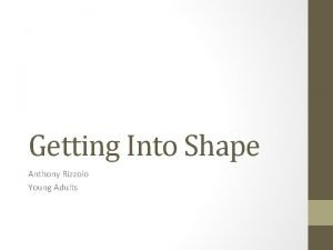 Getting Into Shape Anthony Rizzolo Young Adults Getting