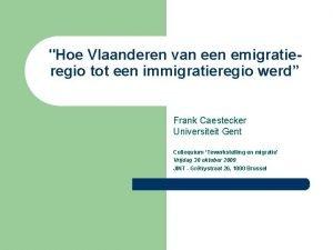 Hoe Vlaanderen van een emigratieregio tot een immigratieregio