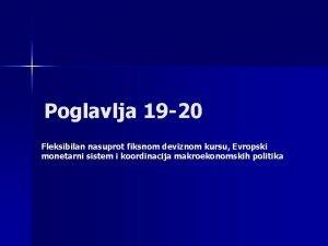 Poglavlja 19 20 Fleksibilan nasuprot fiksnom deviznom kursu