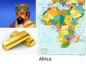 Africa 1 Geography Geography The Continent of Africa