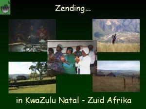 Zending in Kwa Zulu Natal Zuid Afrika Het