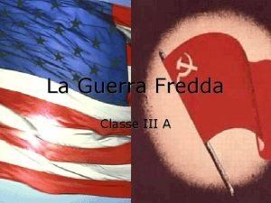 La Guerra Fredda Classe III A Indice Gli
