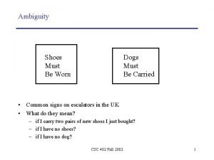 Ambiguity Shoes Must Be Worn Dogs Must Be