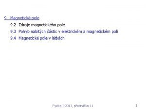 9 Magnetick pole 9 2 Zdroje magnetickho pole