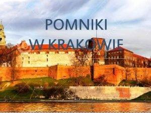 POMNIKI W KRAKOWIE POMNIK ADAMA MICKIEWICZA Adam Mickiewicz