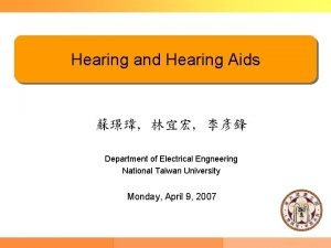 Hearing and Hearing Aids Department of Electrical Engneering