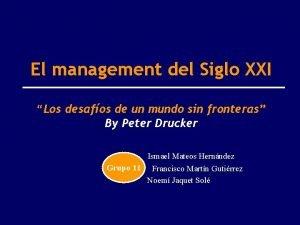 El management del Siglo XXI Los desafos de