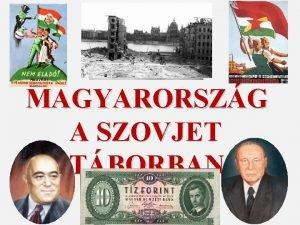 MAGYARORSZG A SZOVJET TBORBAN 1945 1990 A magyar
