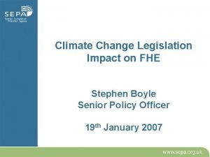 Climate Change Legislation Impact on FHE Stephen Boyle
