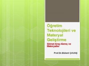 retim Teknolojileri ve Materyal Gelitirme Grsel AraGere ve