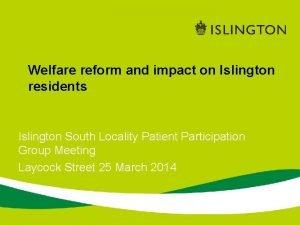 Welfare reform and impact on Islington residents Islington