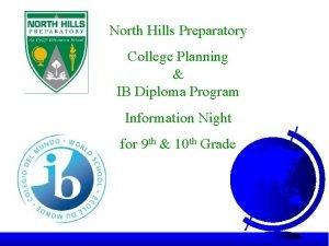 North Hills Preparatory College Planning IB Diploma Program