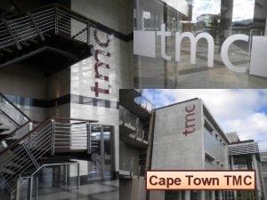 Cape Town TMC Cape Town TMC The Project