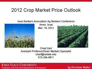 2012 Crop Market Price Outlook Iowa Bankers Association