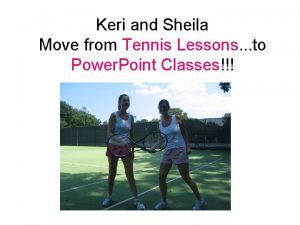 Keri and Sheila Move from Tennis Lessons to