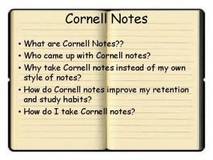 Cornell Notes What are Cornell Notes Who came