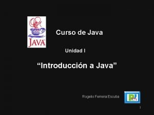 Curso de Java Unidad I Introduccin a Java
