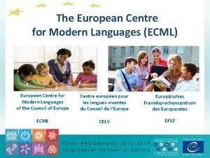 The European Centre for Modern Languages ECML European