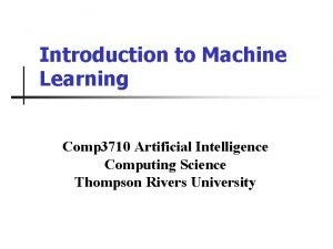 Introduction to Machine Learning Comp 3710 Artificial Intelligence