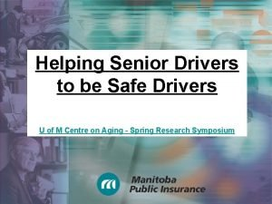 Helping Senior Drivers to be Safe Drivers U