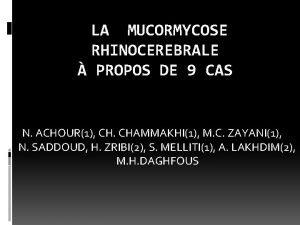 LA MUCORMYCOSE RHINOCEREBRALE PROPOS DE 9 CAS N