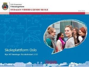 Oslo kommune Utdanningsetaten NYDALEN VIDEREGENDE SKOLE Skoleplattform Oslo