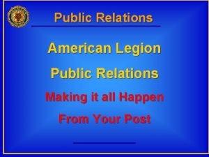 Public Relations American Legion Public Relations Making it