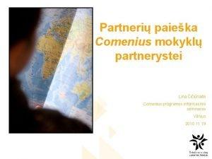 Partneri paieka Comenius mokykl partnerystei Lina iinait Comenius