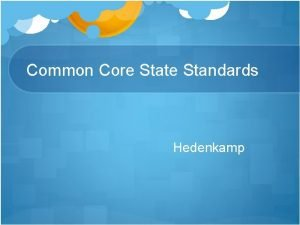 Common Core State Standards Hedenkamp Common Core Resources