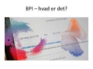 BPI hvad er det Hvad er BPI Et