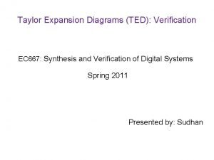 Taylor Expansion Diagrams TED Verification EC 667 Synthesis