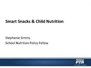 Smart Snacks Child Nutrition Stephanie Simms School Nutrition