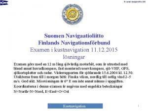 Suomen Navigaatioliitto 2015 Suomen Navigaatioliitto Finlands Navigationsfrbund Examen