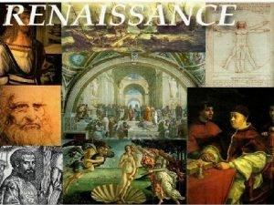 The Italian Renaissance Renaissance rebirth Italian Renaissance rebirth