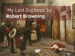 My Last Duchess by Robert Browning DNA What