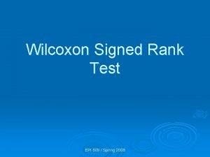 Wilcoxon Signed Rank Test EPI 809 Spring 2008