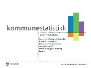 RSTA KOMMUNE Power Pointfila inneheld grafisk framstilt statistikk