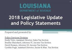 1 2018 Legislative Update and Policy Statements Prepared