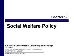 Chapter 17 Social Welfare Policy American Government Continuity
