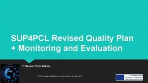 SUP 4 PCL Revised Quality Plan Monitoring and