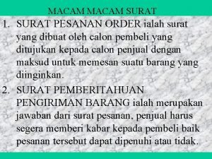 MACAM SURAT 1 SURAT PESANAN ORDER ialah surat