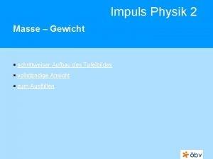 Impuls Physik 2 Masse Gewicht schrittweiser Aufbau des