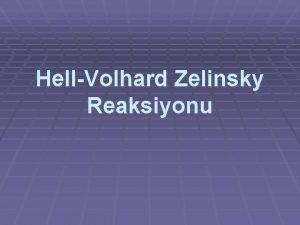 HellVolhard Zelinsky Reaksiyonu Aromatik Sbstitsyon Reaksiyonlar Aromatik Sbstitsyon